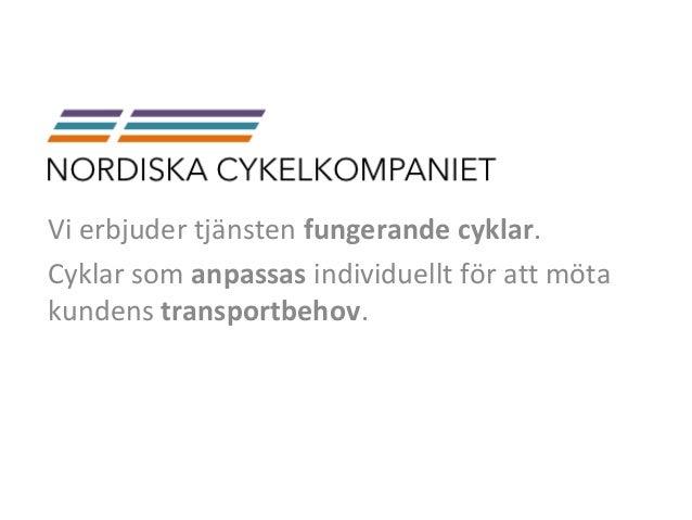 Vi erbjuder tjänsten fungerande cyklar.Cyklar som anpassas individuellt för att mötakundens transportbehov.