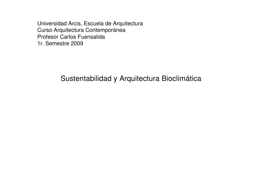 Universidad Arcis, Escuela de Arquitectura Curso Arquitectura Contemporánea Profesor Carlos Fuensalida 1r. Semestre 2009  ...