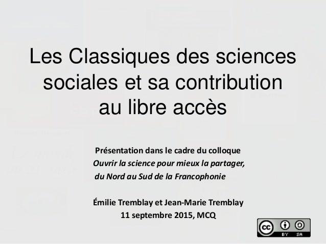 Les Classiques des sciences sociales et sa contribution au libre accès Présentation dans le cadre du colloque Ouvrir la sc...