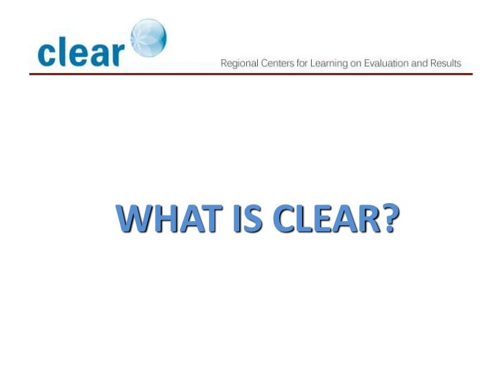 WHAT IS CLEAR?April, 2010
