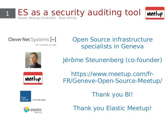 1 ES as a security auditing toolElastic Meetup 20161026 – Blue Infinity Open Source infrastructure specialists in Geneva J...