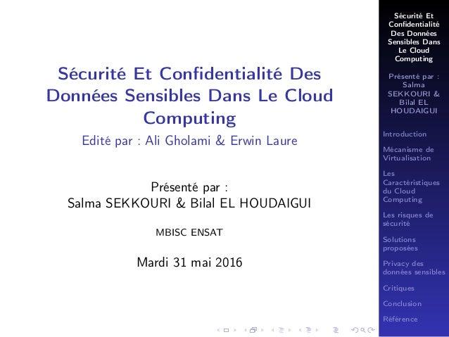 Sécurité Et Confidentialité Des Données Sensibles Dans Le Cloud Computing Présenté par : Salma SEKKOURI & Bilal EL HOUDAIGU...