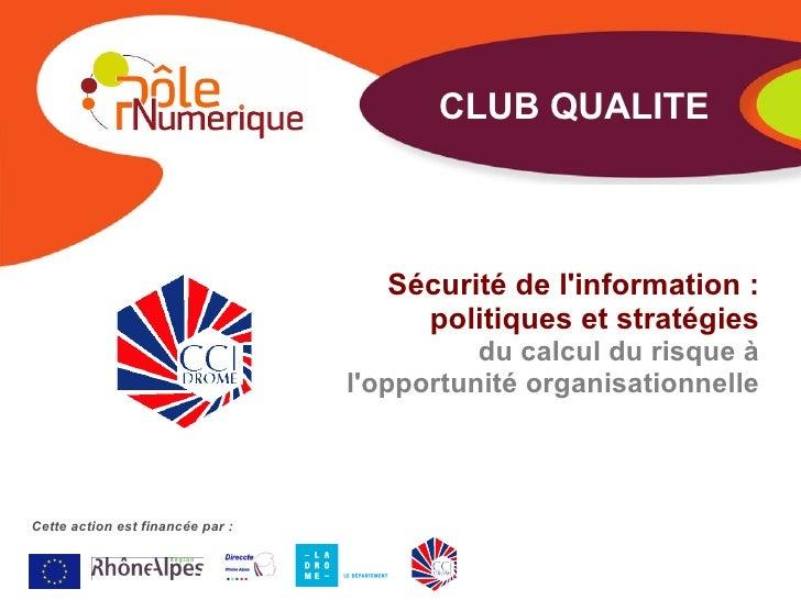 Cette action est financée par : Sécurité de l'information : politiques et stratégies du calcul du risque à l'opportunité o...