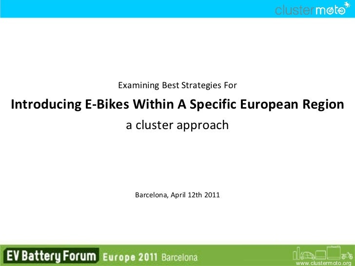<ul><li>Examining Best Strategies For </li></ul><ul><li>Introducing E-Bikes Within A Specific European Region </li></ul><u...