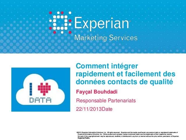 Comment intégrer rapidement et facilement des données contacts de qualité Fayçal Bouhdadi Responsable Partenariats 22/11/2...