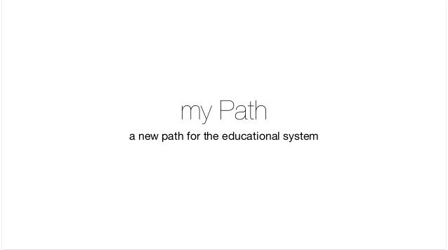 my Path a new path for the educational system