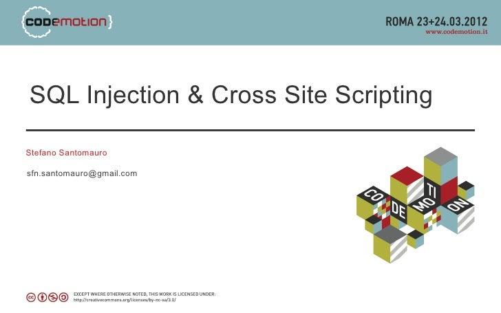 SQL Injection & Cross Site ScriptingStefano Santomaurosfn.santomauro@gmail.com