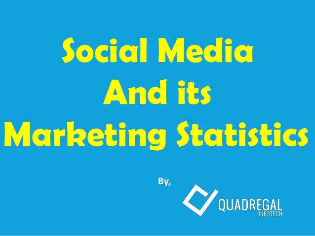 ` Social Media And its Marketing Statistics By,