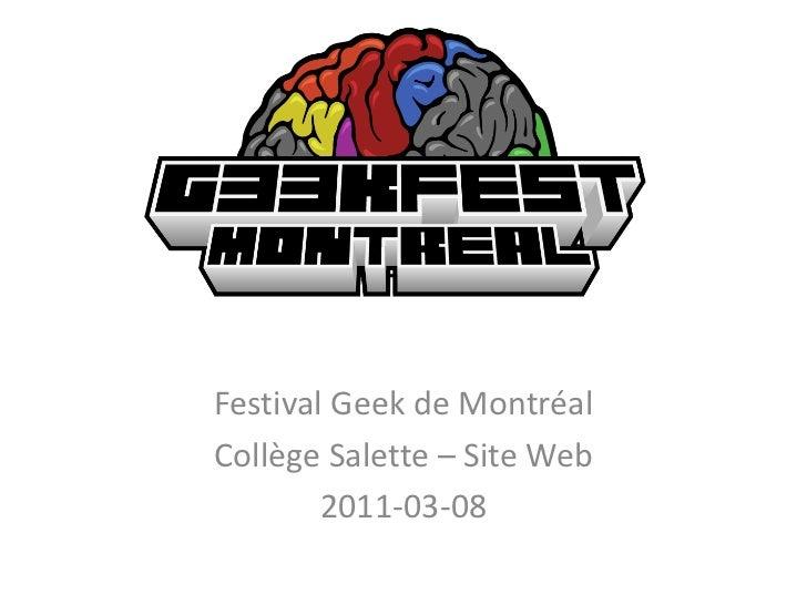 Festival Geek de Montréal<br />Collège Salette – Site Web<br />2011-03-08<br />