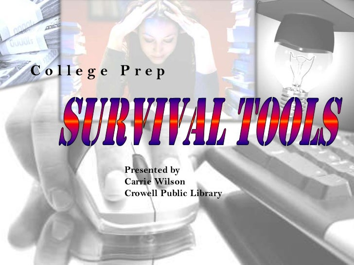 College Prep        Presented by        Carrie Wilson        Crowell Public Library