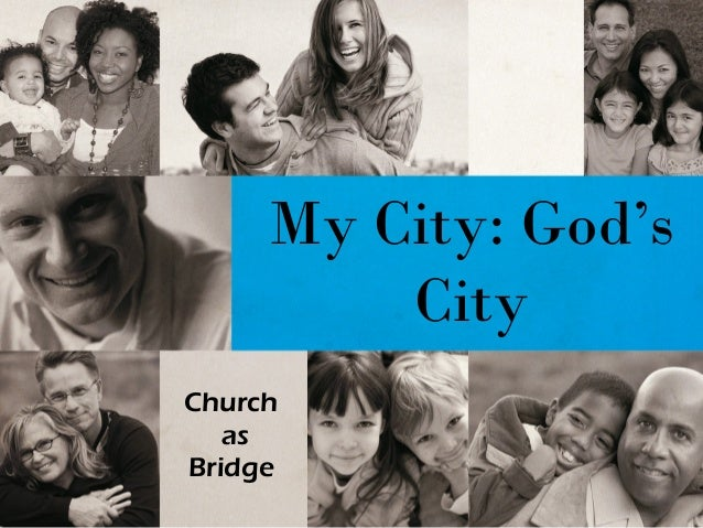 My City: God'sCityChurchasBridge
