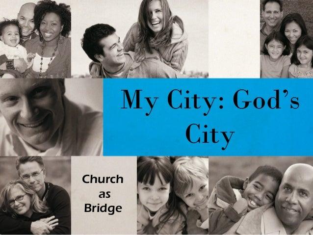My City: God'sCityChurchasBridge
