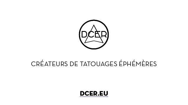 CRÉATEURS DE TATOUAGES ÉPHÉMÈRES ! ! ! DCER.EU