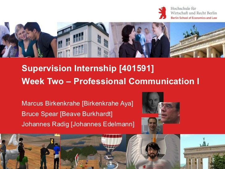 Supervision Internship [401591] Week Two – Professional Communication I Marcus Birkenkrahe [Birkenkrahe Aya] Bruce Spear [...