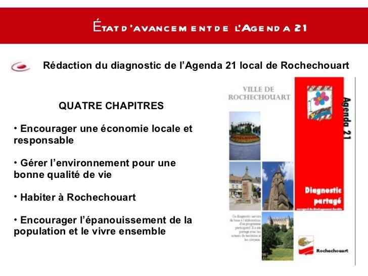 État d'avancement de l'Agenda 21   Rédaction du diagnostic de l'Agenda 21 local de Rochechouart  <ul><li>QUATRE CHAPITRES ...
