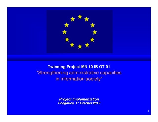 "Twinning Project MN 10 IB OT 01""Strengthening administrative capacities         in information society""          Project I..."