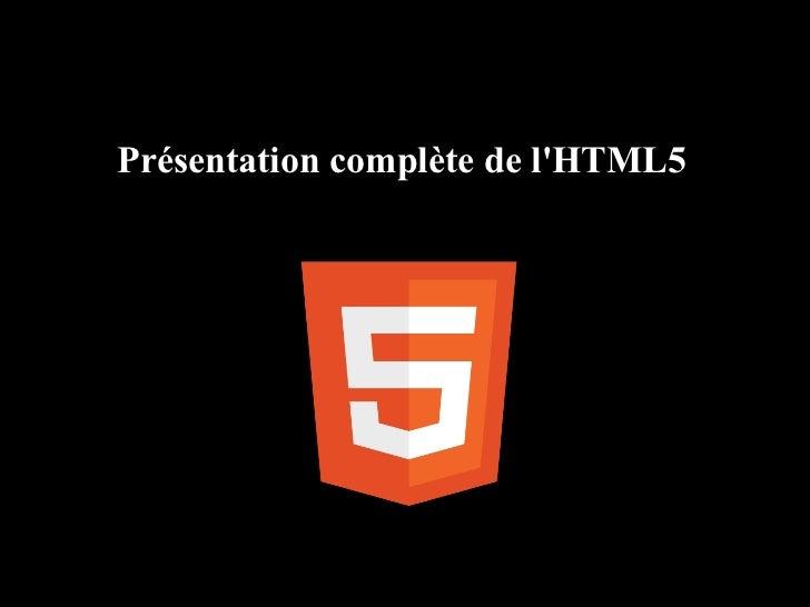 Présentation complète de lHTML5