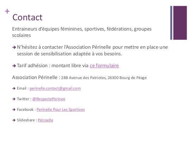 + Contact Entraineurs d'équipes féminines, sportives, fédérations, groupes scolaires N'hésitez à contacter l'Association ...