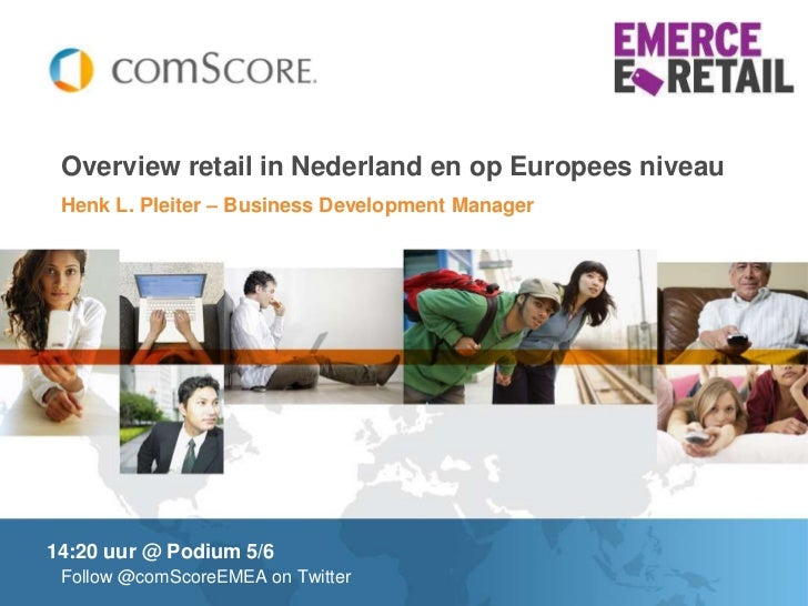 Henk L. Pleiter – Business Development Manager<br />Overviewretail in Nederland en op Europees niveau<br />14:20 uur@ Podi...