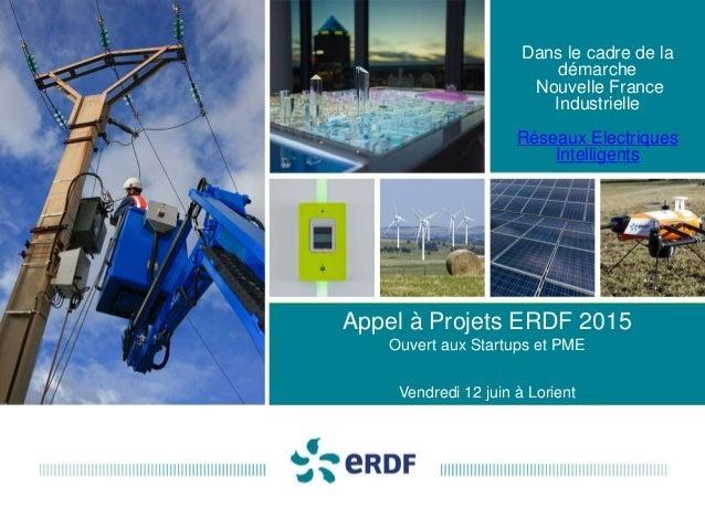 Ouvert aux Startups et PME innovantes Dans le cadre de la démarche Nouvelle France Industrielle Réseaux Electriques Intell...