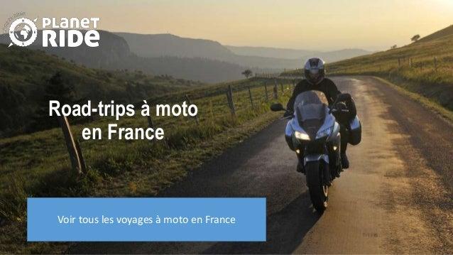 Road-trips à moto en France Voir tous les voyages à moto en France