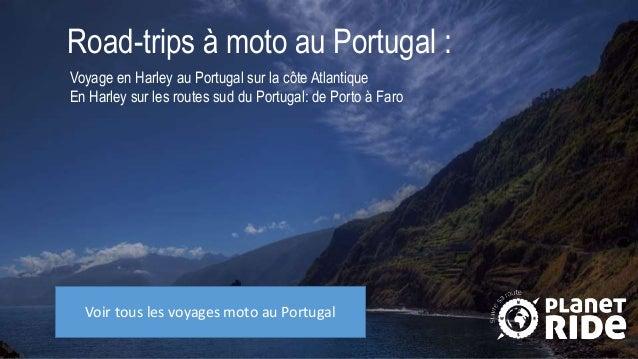 Road-trips à moto au Portugal : Voyage en Harley au Portugal sur la côte Atlantique En Harley sur les routes sud du Portug...