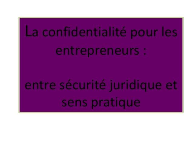 La confidentialité pour les entrepreneurs : entre sécurité juridique et sens pratique