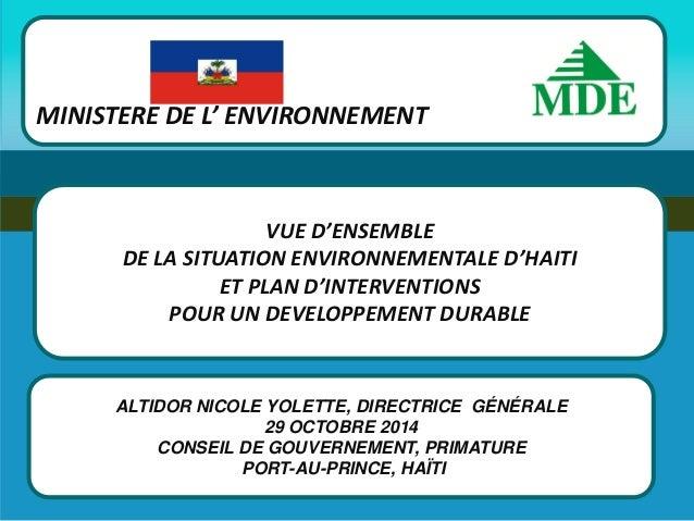 ALTIDOR NICOLE YOLETTE, DIRECTRICE GÉNÉRALE  29 OCTOBRE 2014  CONSEIL DE GOUVERNEMENT, PRIMATURE  PORT-AU-PRINCE, HAÏTI  V...