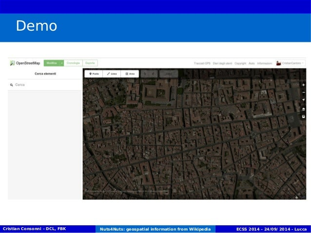 Demo  Cristian Consonni – DCL, FBK Nuts4Nuts: geospatial information from Wikipedia ECSS 2014 – 24/09/ 2014 - Lucca