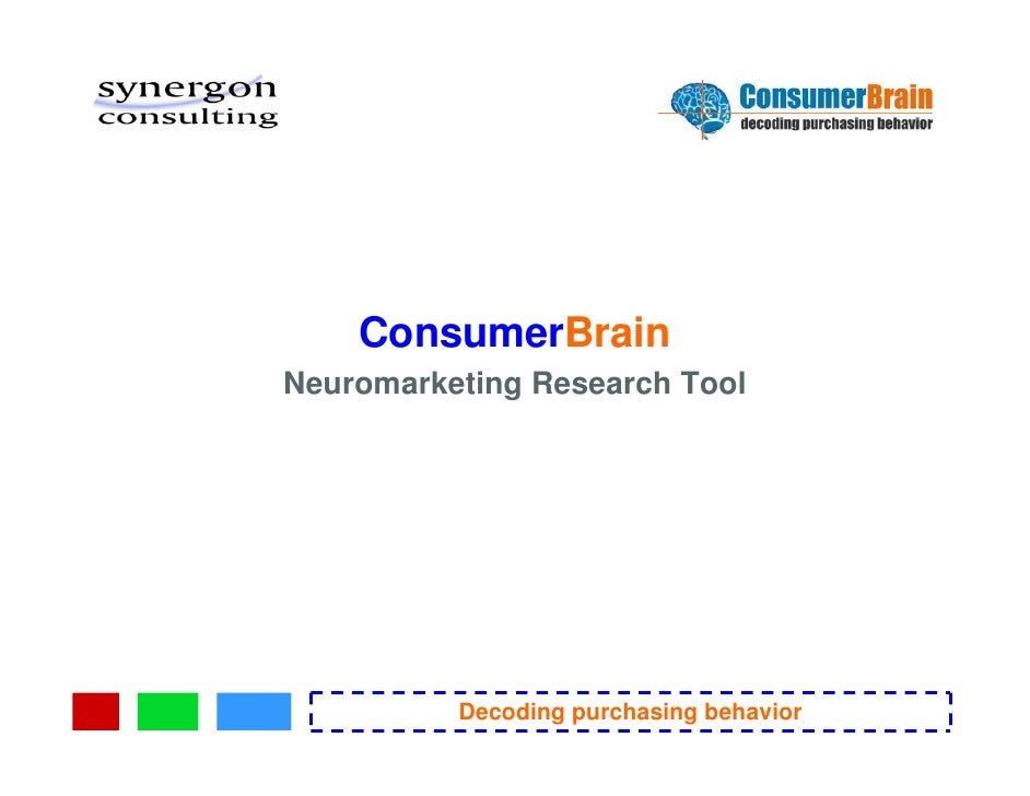 ConsumerBrain Neuromarketing Research Tool               Decoding purchasing behavior