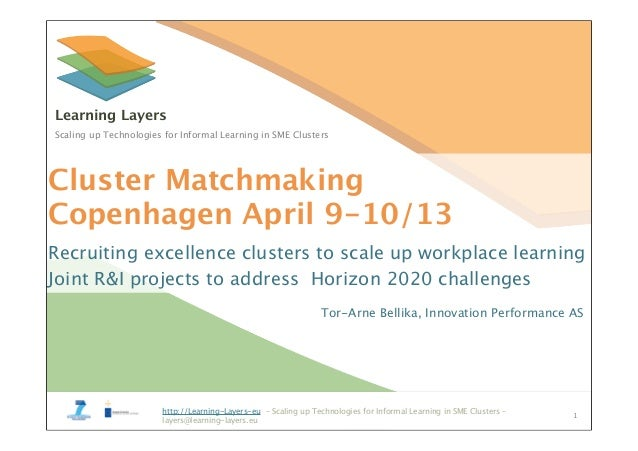 http://Learning-Layers-eu – Scaling up Technologies for Informal Learning in SME Clusters –layers@learning-layers.euhttp:/...