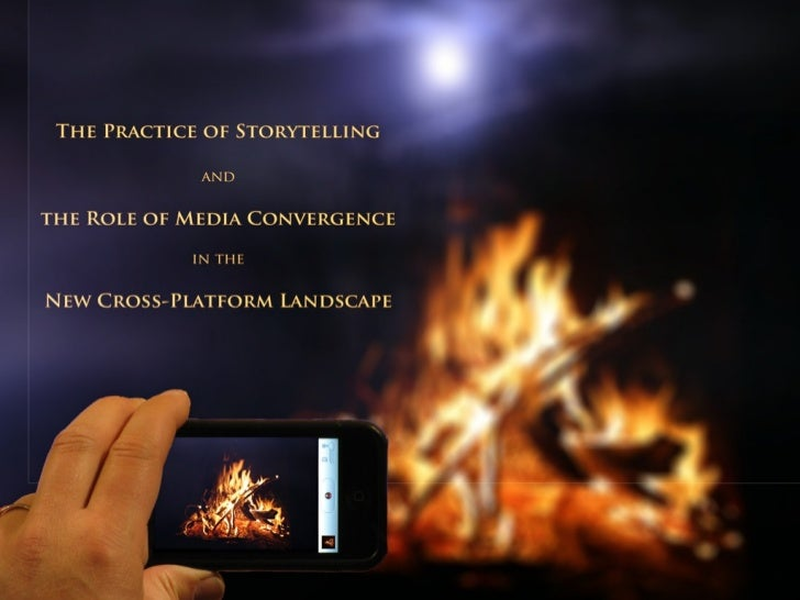 Storytelling and Media Convergence