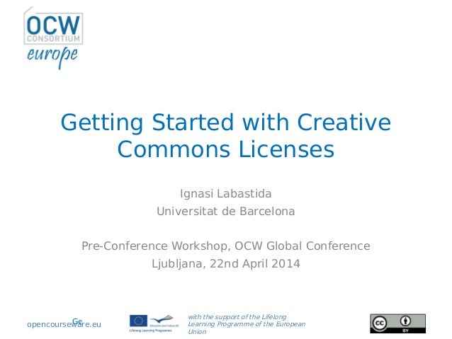 Getting Started with Creative Commons Licenses, Workshop at OCWC Global, 2014 Getting Started with Creative Commons Licens...