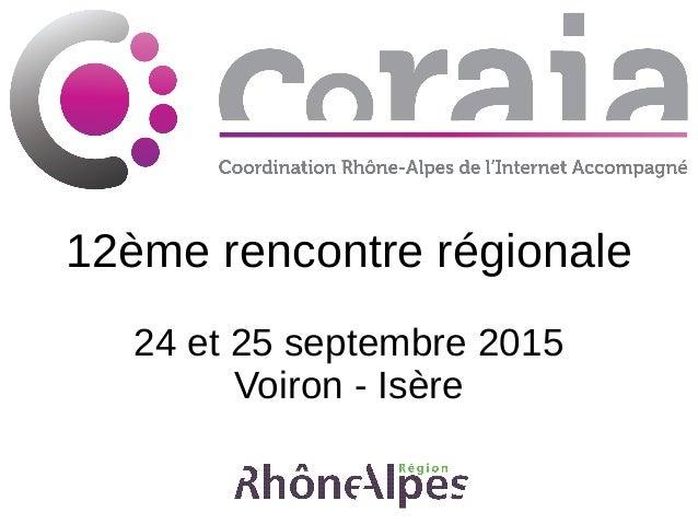 12ème rencontre régionale 24 et 25 septembre 2015 Voiron - Isère