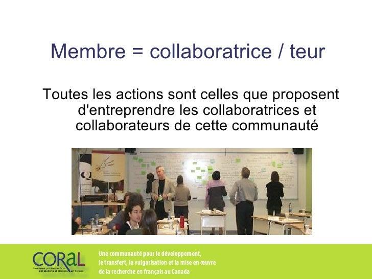 Membre = collaboratrice / teur Toutes les actions sont celles que proposent d'entreprendre les collaboratrices et collabor...
