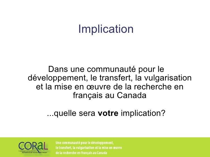 Implication Dans une communauté pour le développement, le transfert, la vulgarisation et la mise en œuvre de la recherche ...