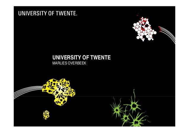UNIVERSITY OF TWENTE  MARLIES OVERBEEK  20/01/2014  1