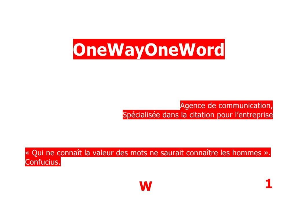OneWayOneWord                                               Agence de communication,                            Spécialisé...