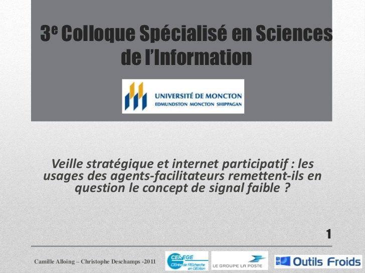 3e Colloque Spécialisé en Sciences            de l'Information    Veille stratégique et internet participatif : les   usag...