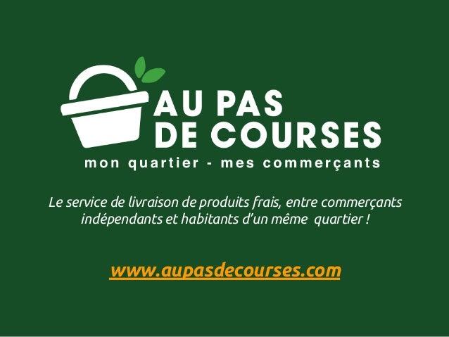 Le service de livraison de produits frais, entre commerçants indépendants et habitants d'un même quartier ! www.aupasdecou...