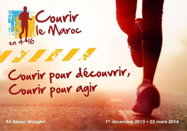 Courir pour agir Ali Alaoui Mdaghri  1er décembre 2013 • 23 mars 2014