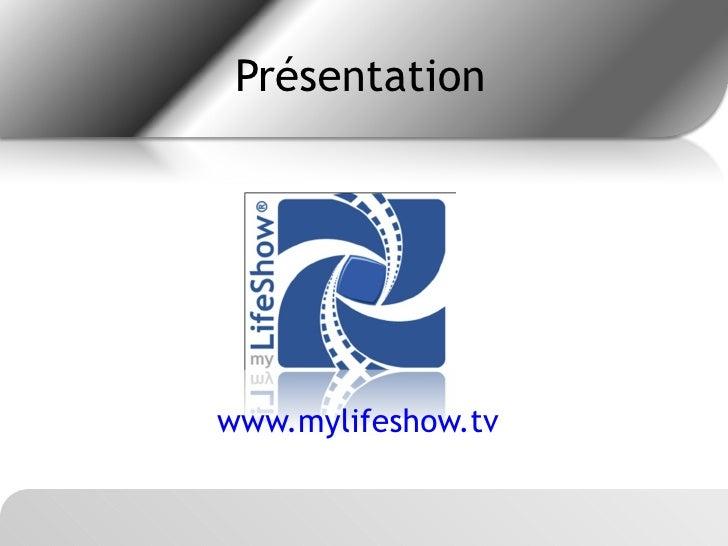 Présentation www.mylifeshow.tv