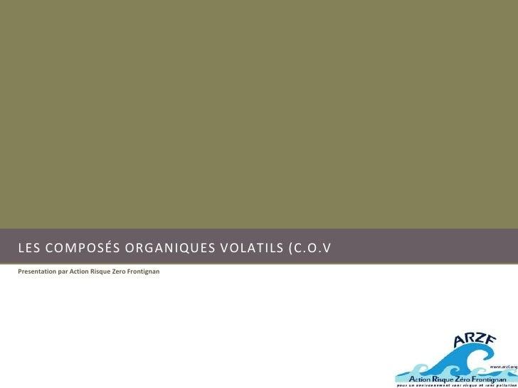LES COMPOSÉS ORGANIQUES VOLATILS (C.O.VPresentation par Action Risque Zero Frontignan