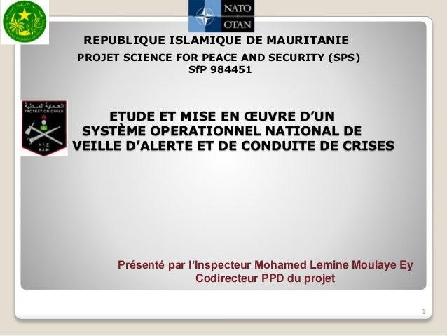 ETUDE ET MISE EN ŒUVRE D'UN SYSTÈME OPERATIONNEL NATIONAL DE DE VEILLE D'ALERTE ET DE CONDUITE DE CRISES REPUBLIQUE ISLAMI...