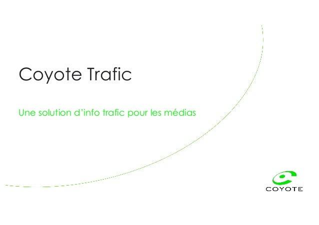 Coyote Trafic Une solution d'info trafic pour les médias