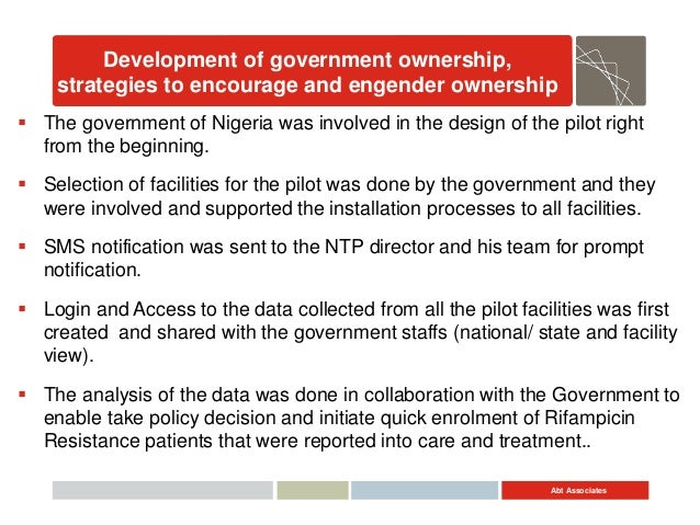 Abt Associates Development of government ownership, strategies to encourage and engender ownership  The government of Nig...