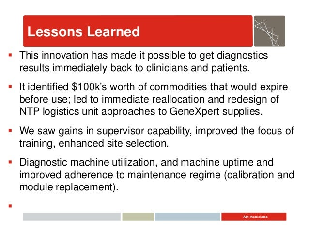 Abt Associates Lessons Learned  This innovation has made it possible to get diagnostics results immediately back to clini...