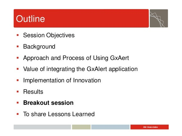 Abt Associates Outline  Session Objectives  Background  Approach and Process of Using GxAert  Value of integrating the...