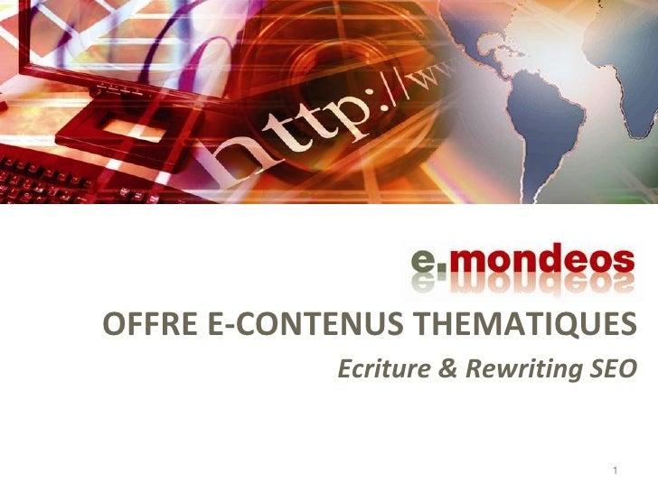 OFFRE E-CONTENUS THEMATIQUES            Ecriture & Rewriting SEO                                 1