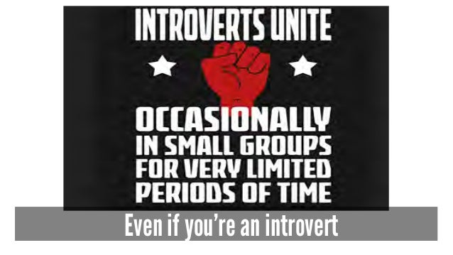 Even if you're an introvert